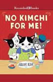 No Kimchi for Me!, Aram Kim