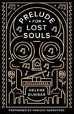 Prelude for Lost Souls, Helene Dunbar