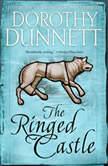 The Ringed Castle Book Five in the Legendary Lymond Chronicles, Dorothy Dunnett