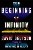 The Beginning of Infinity Explanations That Transform the World, David Deutsch
