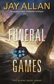 Funeral Games Far Stars Book Three, Jay Allan