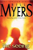 The Seeing, Bill Myers