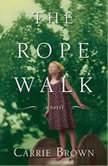 The Rope Walk, Carrie Brown