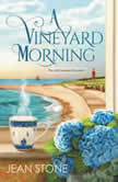 A Vineyard Morning, Jean Stone