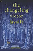 The Changeling, Victor LaValle