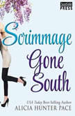 Scrimmage Gone South, Alicia Hunter Pace