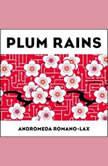 Plum Rains, Andromeda Romano-Lax
