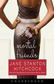 Mortal Friends, Jane Stanton Hitchcock