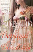 The Betrayal of the Blood Lily, Lauren Willig