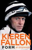Form My Autobiography, Kieren Fallon