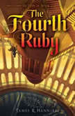 The Fourth Ruby, James R. Hannibal