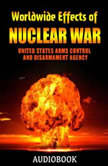 Worldwide Effects of Nuclear War: Some Perspectives, United States Arms Control and Disarmament Agency