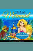 The Little Mermaid: Audio Book Bestseller Classics Collection, Hans Christian Andersen