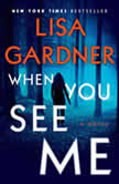 When You See Me A Novel, Lisa Gardner