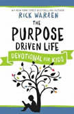 The Purpose Driven Life Devotional for Kids, Rick Warren