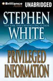 Privileged Information, Stephen White