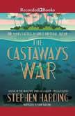 The Castaway's War One Man's Battle Against Imperial Japan, Stephen Harding