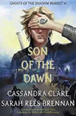 Son of the Dawn, Cassandra Clare