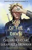 Son of the Dawn, Cassandra Clare