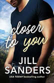 Closer to You, Jill Sanders
