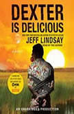 Dexter Is Delicious, Jeff Lindsay
