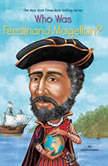 Who Was Ferdinand Magellan?, S. A. Kramer