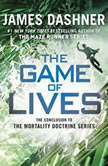 The Game of Lives (Mortality Doctrine, Book Three), James Dashner