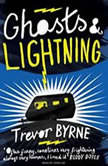 Ghosts and Lightning, Trevor Byrne