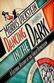 Dancing in the Dark A Cultural History of the Great Depression, Morris Dickstein