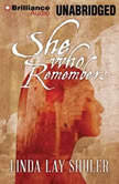 She Who Remembers, Linda Lay Shuler