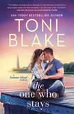 The One Who Stays, Toni Blake