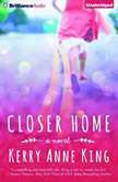 Closer Home, Kerry Anne King