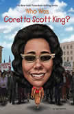 Who Was Coretta Scott King?, Gail Herman