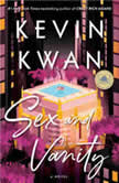 Sex and Vanity A Novel, Kevin Kwan