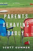 Parents Behaving Badly, Scott Gummer