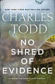 No Shred of Evidence An Inspector Ian Rutledge Mystery, Charles Todd