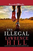 The Illegal, Lawrence Hill