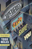Superheroes Can't Save You Epic Examples of Historic Heresies, Todd Miles