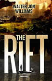 The Rift, Walter Jon Williams