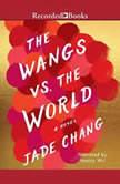 The Wangs vs. the World, Jade Chang