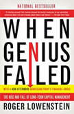 When Genius Failed The Rise and Fall of Long-Term Capital Management, Roger Lowenstein