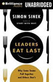 Leaders Eat Last Why Some Teams Pull Together and Others Don't, Simon Sinek