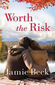 Worth the Risk, Jamie Beck