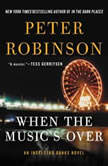 When the Music's Over An Inspector Banks Novel, Peter Robinson