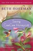 Saving CeeCee Honeycutt, Beth Hoffman