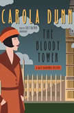 The Bloody Tower A Daisy Dalrymple Mystery, Carola Dunn