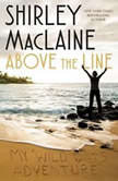 Above the Line My Wild Oats Adventure, Shirley MacLaine
