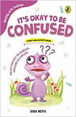 It's okay to be Confused, Sonia Mehta