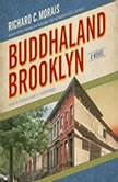 Buddhaland Brooklyn, Richard C. Morais