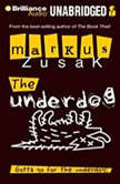 The Underdog, Markus Zusak